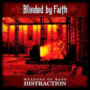 Blinded By Faith - Weapons of Mass Distraction cover art