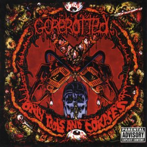 Gorerotted - Only Tools and Corpses cover art