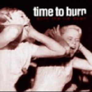 Time to Burn - Burn the Lie Down cover art