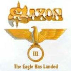 Saxon - The Eagle Has Landed Pt. III cover art