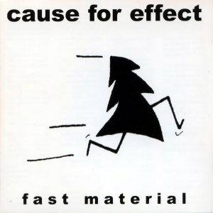 Cause For Effect - Fast Material cover art