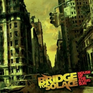 Bridge to Solace - House of the Dying Sun cover art