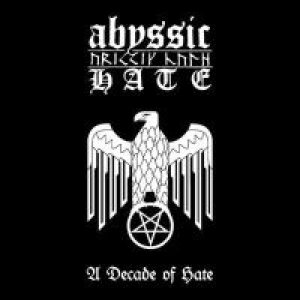 Abyssic Hate - A Decade of Hate cover art