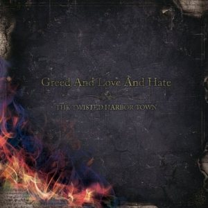 The Twisted Harbor Town - Greed and Love and Hate cover art