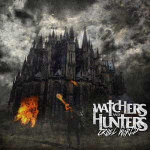 Watchers and Hunters - Cruel World cover art