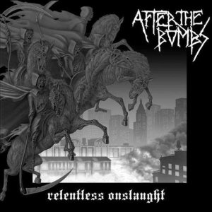 After the Bombs - Relentless Onslaught cover art