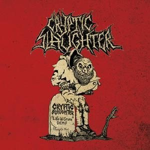 Cryptic Slaughter - Life in Grave cover art