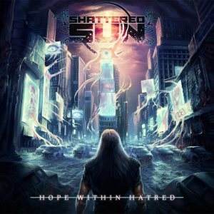 Shattered Sun - Hope Within Hatred cover art
