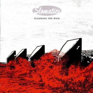 Slomatics - Flooding the Weir cover art