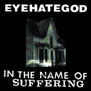 Eyehategod - In the Name of Suffering cover art