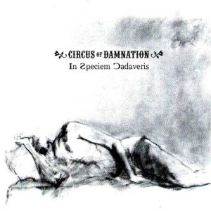 Circus of Damnation - In Speciem Cadaveris cover art