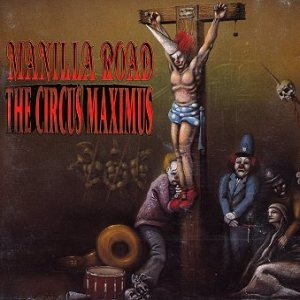 Manilla Road - The Circus Maximus cover art