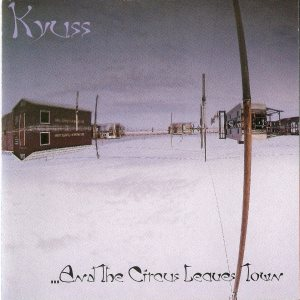 Kyuss - ...And the Circus Leaves Town cover art