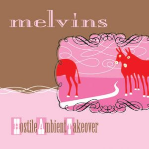 Melvins - Hostile Ambient Takeover cover art