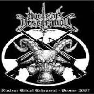 Nuclear Desecration - Nuclear Ritual Rehearsal - Promo 2007 cover art