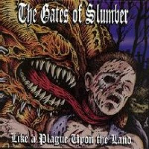 The Gates Of Slumber - Like a Plague upon the Land cover art