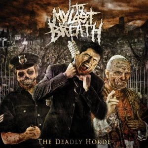 To My Last Breath - The Deadly Horde cover art