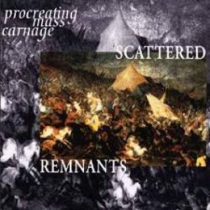 Scattered Remnants - Procreating Mass Carnage cover art