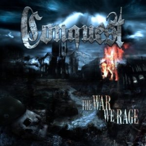 Conquest - The War We Rage cover art