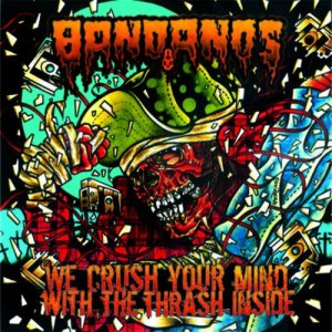 Bandanos - We Crush Your Mind with the Thrash Inside cover art