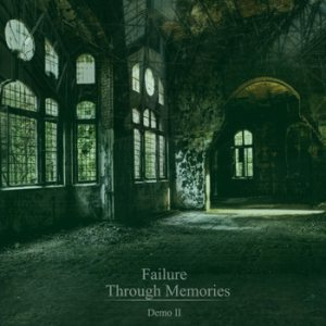 Failure - Through Memories (Demo II) cover art