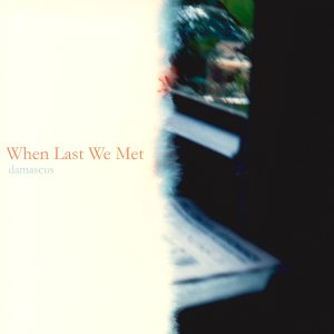 damascus - When Last We Met cover art