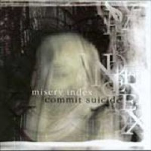 Misery Index / Commit Suicide - Misery Index/Commit Suicide cover art