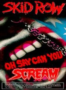 Skid Row - Oh Say Can You Scream cover art