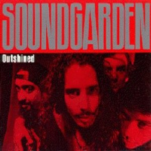 Soundgarden - Outshined cover art