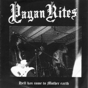 Pagan Rites - Hell has come to Mother Earth cover art