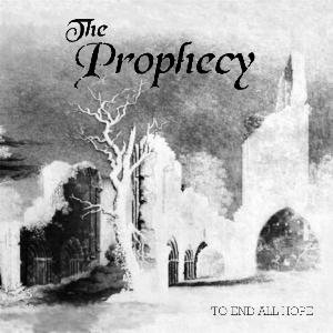 The Prophecy - To End All Hope cover art