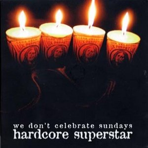 Hardcore Superstar - We Don't Celebrate Sundays cover art