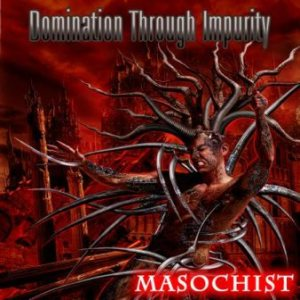 Domination Through Impurity - Masochist cover art