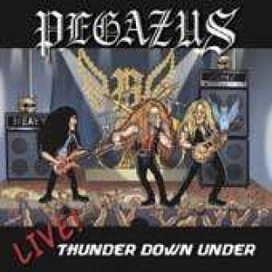 Pegazus - Live! Thunder Down Under cover art
