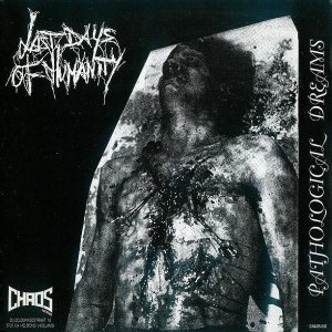 Last Days of Humanity - Pathological Dreams / Infected cover art