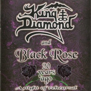 King Diamond - Black Rose 20 Years Ago (A NIght of Rehearsal) cover art