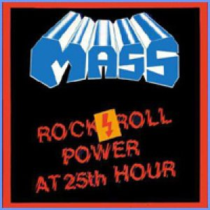 Mass - Rock'n'Roll Power at 25th Hour cover art