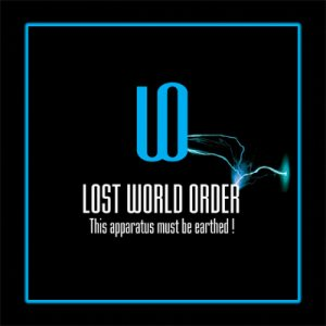 Lost World Order - This Apparatus Must be Earthed! cover art