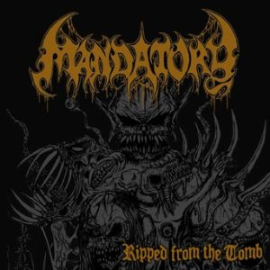 Mandatory - Ripped from the Tomb cover art