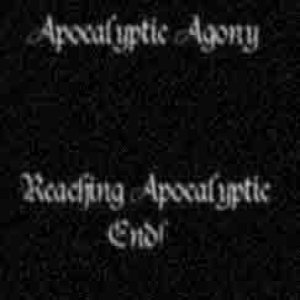 Apocalyptic Agony - Reaching Apocalyptic Ends cover art