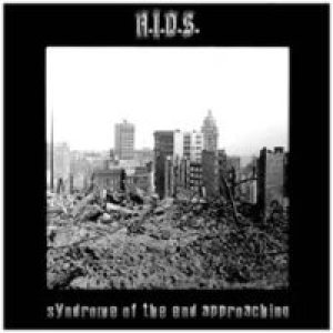 A.I.D.S. - Syndrome of the End Approaching cover art