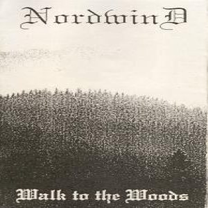 Nordwind - Walk to the Woods cover art