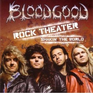 Bloodgood - Rock Theater Shakin the World cover art