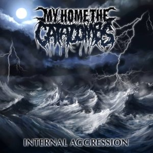 My Home, The Catacombs - Internal Aggression cover art
