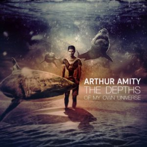 Arthur Amity - The Depths of My Own Universe cover art