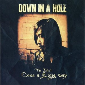 Down In A Hole - The Best: Come a Long Way cover art