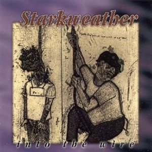 Starkweather - Into the Wire cover art