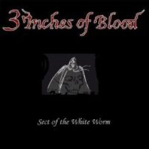 3 Inches Of Blood - Sect of the White Worm cover art