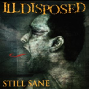Illdisposed - Still Sane cover art
