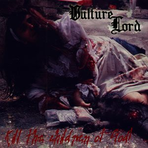 Vulture Lord - Kill the Children of God cover art